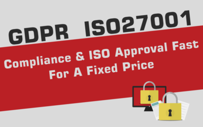 GDPR ISO27001. Compliance and ISO Approval Fast, for A Fixed Price.