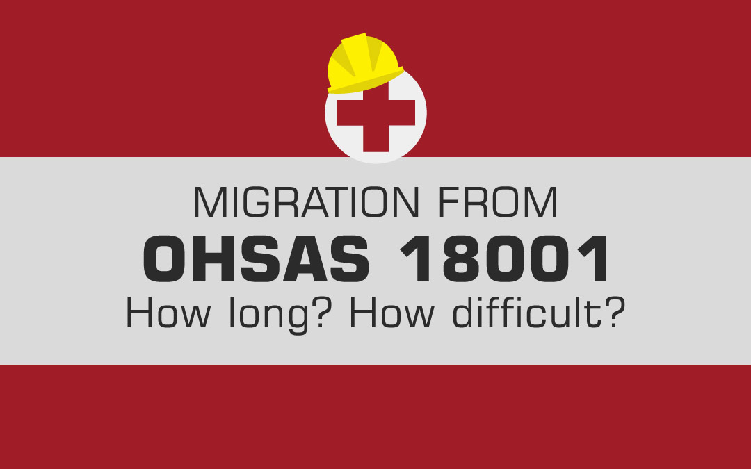 Migration From OHSAS 18001. How Long? How Difficult?