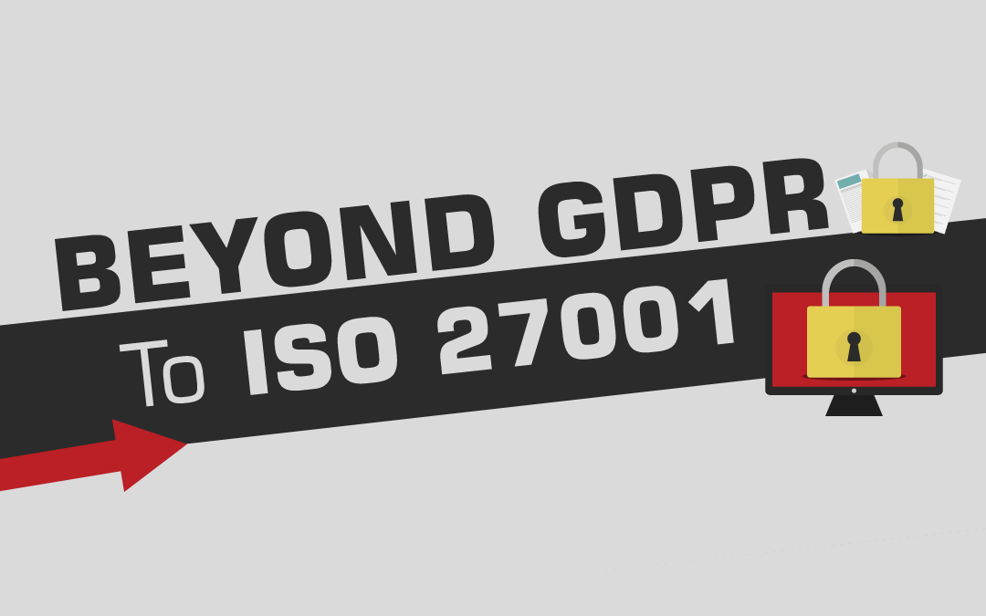 Beyond GDPR to ISO 27001