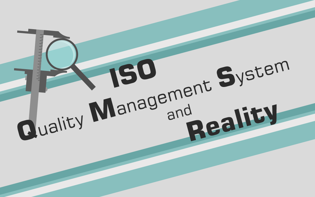 ISO, QMS, and Reality