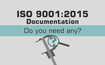 ISO 9001:2015 Documentation – Do You Need Any?