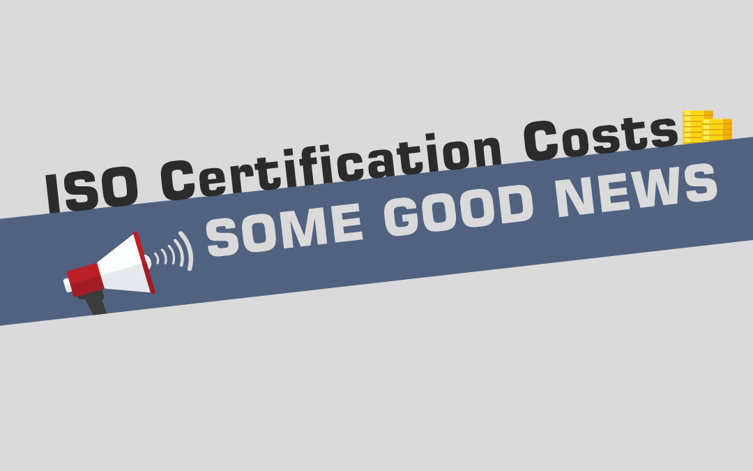 ISO Certification Costs – Some Good News