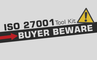 The ISO 27001 Tool Kit –Buyer Beware…
