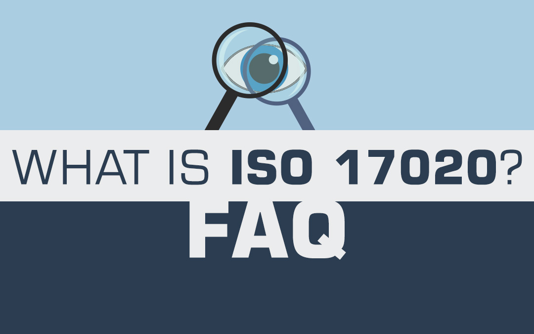What is ISO 17020? Some FAQ.